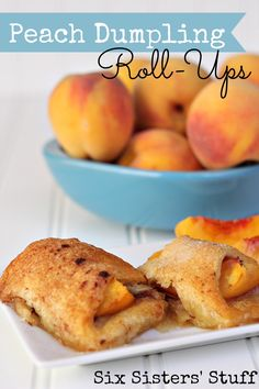 Fresh Peach Dumpling Roll-Ups Recipe | Six Sisters' Stuff