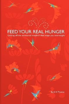 Feed Your Real Hunger: Getting Off the Emotional Treadmill that Keeps You Overweight Got Off, Treadmill, Authors, Feelings, Amazon, Riding Habit, Amazon River, Treadmills, Trail Running