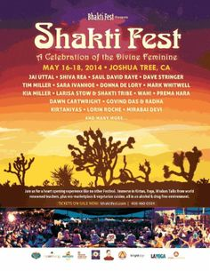 Joshua Tree, CA Come Celebrate the Divine Feminine at Shakti Fest, a three-day music festival celebrating devotion through chanting, yoga, meditation and community. All of our presenters embody the spirit of Bhak… Click flyer for more >>