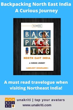 Backpacking North East India: A Curious Journey, the book, is a complete portal to the eight states of the region and might just nudge you to pack your bags! World Travel Guide, Travel Guides, Travel English, Backpacking India, Book Authors, Books, Northeast India, Slow Travel, Travel Maps