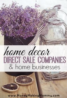 Making a house a home and nesting is not only a joy for many of us -- it's a downright NEED. We want cozy, comfy, airy, sleek... whatever your taste it. But how about an option to make money at home with your home business that also focuses on home decor and nesting? Sound good? Here is a List of Direct Sales Companies that revolve around Home Decor.