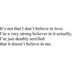 It doesn't believe in me