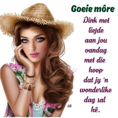 Goeie More, Afrikaans, Morning Quotes, Birthday Wishes, Qoutes, Beautiful Pictures, Crochet Hats, Sayings, Mornings