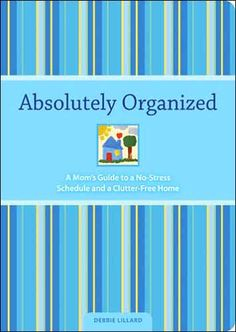 absolutely organized (for stay at home moms) I want this book!
