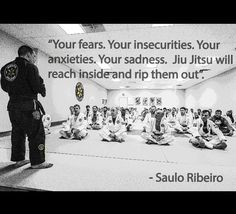 """Your fears, your insecurities, your anxieties, your sadness. Jiu-Jitsu will…"
