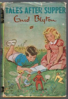 Tales After Supper, by Enid Blyton Illustrated by Eileen A. Soper Published by Collins in 1966.