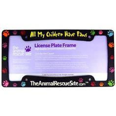 """All My Children Have Paws"" License Plate Frame"