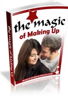 The Magic of Making Up - Get Your Ex Back Programs Review
