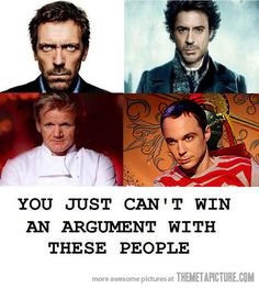 You just can't... House, Sherlock Holmes in any incarnation, Gordon Ramsay and Sheldon... Know what, Henric? They remind me a lot of you... and in all their skitstövliness, people love them. Why not go all out and be you? I will love you no matter what, because I see you *_*