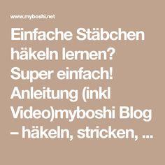 Einfache Stäbchen häkeln lernen? Super einfach! Anleitung (inkl Video)myboshi Blog – häkeln, stricken, Wolle & DIYs