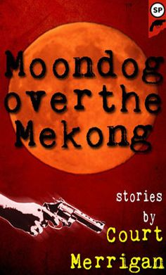 MOONDOG OVER THE MEKONG by Court Merrigan is a collection of epic short stories. How can a short story be epic? Read...