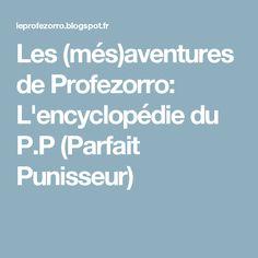 Les (més)aventures de Profezorro: L'encyclopédie du P.P (Parfait Punisseur)