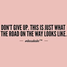 This is just what the road on the way looks like. Sassy Quotes, Boss Babe Quotes, Girly Quotes, Quotes To Live By, Me Quotes, Motivational Quotes, Funny Quotes, Inspirational Quotes, Qoutes