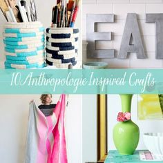 The Look for Less: 10 Anthropologie Inspired Crafts