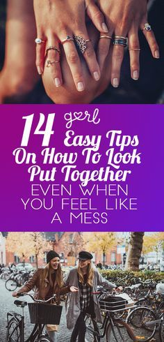 14 Easy Tips On How To Look Put Together Even When You Feel Like A Mess