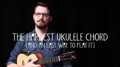 The Hardest Ukulele Chord (and an Easy Way to Play It!) - James Hill Uku...