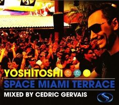 Cedric Gervais - Yoshitoshi - Space Miami Terrace (Mixed by Cedric Gervais) Cedric Gervais, Itunes, Terrace, Cool Things To Buy, Miami, Album, Space, Vacations, Products