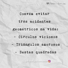 Evite esses três acidentes geométricos na vida #frases #mensagem
