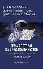 """¿Y si fuese cierto… que los humanos somos genéticamente imbéciles? Tucho Balado nos trae la #NovelaHumor: """"Tesis doctoral de un extraterrestre"""". Sólo hoy a precio: #TagusToday:1,89€"""