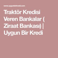 Traktör Kredisi Veren Bankalar ( Ziraat Bankası) | Uygun Bir Kredi