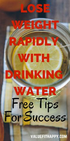 Weight loss tips. Lose weight with drinking water! http://valuefithappy.com/lose-weight-water/