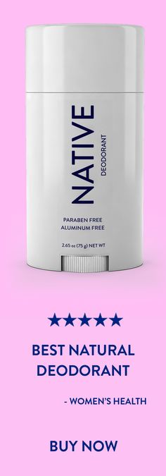 """If you want to try out a natural deodorant, I can't recommend enough that you start with this one."" - Women's Health"