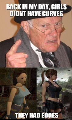 They had edges. Tomb Raider