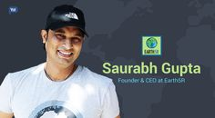 The Earth5R Story with Founder & CEO Saurabh Gupta: Interview with Yo! Success