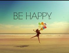 Don't worry,be HAPPY. :)