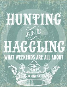 Hunting and Haggling: What Weekends Are All About. Junkers Print by OliveRue, etsy