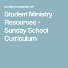 Student Ministry Resources - Sunday School Curriculum