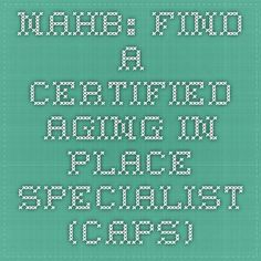 NAHB: Find a Certified Aging in Place Specialist (CAPS)