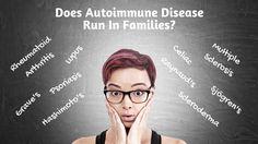 Does Autoimmune Disease Run In Families?