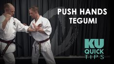 KU Quick Tips - Push Hands Tegumi
