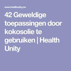 42 Geweldige toepassingen door kokosolie te gebruiken | Health Unity