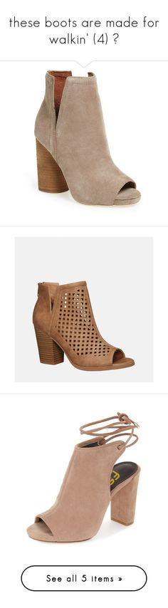 """""""these boots are made for walkin' (4) 👢"""" by mysquadtoowavy ❤ liked on Polyvore featuring shoes, boots, ankle booties, ankle boots, taupe oiled suede, peep toe bootie, taupe booties, suede boots, peep-toe ankle booties and jeffrey campbell booties"""