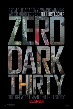 Zero Dark Thirty -- Focuses on the black ops mission to capture or kill Osama bin Laden.