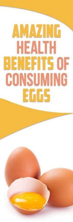 Amazing Health Benefits of Consuming Eggs