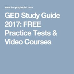GED Study Guide 2017: FREE Practice Tests & Video Courses