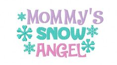 Mommy's Snow Angel Machine Embroidery Design by StichinItUp
