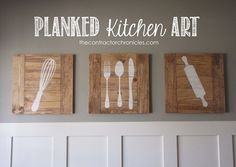 Planked Kitchen Art from The Contractor Chronicles | Skip To My Lou