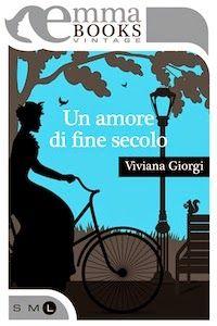 Sognando tra le Righe: UN AMORE DI FINE SECOLO Viviana Giorgi  Recensione...