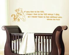 Winnie the Pooh & Tigger If you live to be 100 Quote Wall Word Sticker Decal. $27.99, via Etsy.