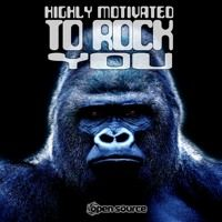 Highly Motivated to Rock You (Preview) van Open Source op SoundCloud -  For Bookings contact PsyTrax Records