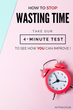 Where do you go wrong with managing your time? How could you get more out of your day? Take our 4-minute test to identify where you can avoid wasting time!