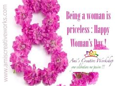 Being a woman is priceless : Happy Woman's Day Rock the world ladies.... www.amiscreativeworks.com