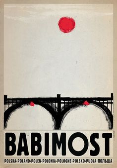 Babimost Polish promotion poster Check also other posters from PLAKAT-POLSKA series Original Polish poster designer: Ryszard Kaja