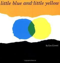 Little Blue and Little Yellow by Leo Lionni, http://www.amazon.com/dp/0688132855/ref=cm_sw_r_pi_dp_PXThqb0KPQE9S