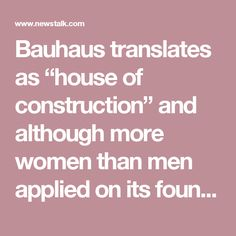 "Bauhaus translates as ""house of construction"" and although more women than men applied on its foundation in 1919 they were sidelined into more traditional courses such as weaving, a practice that contradicted the schools apparent liberal agenda.  While classes were not segregated (unlike other art schools at the time) sexism did exist within the academy, hindering female talent and expression. Women could be radical, once they were willing to accept a conventional course of study."