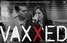 Here's the video of the McDowells and their vaccine injured Michigan triplets: Please share by clicking the social buttons below -- people MUST KNOW THIS!